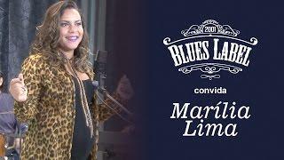 Blues Label Convida - Marília Lima