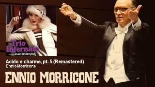 Ennio Morricone - Acido e charme, pt. 5 - Remastered - Trio Infernale (1974)