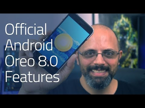 Official Android 8.0 Oreo Features