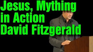 Jesus, Mything in Action w/ David Fitzgerald