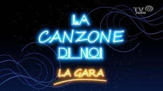 La Canzone Di Noi - La Gara Del 14 Marzo 2014
