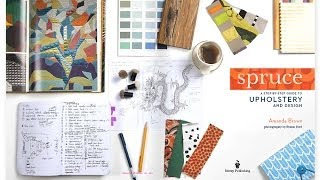 Spruce: A Step-by-step Guide To Upholstery And Design (book Trailer)