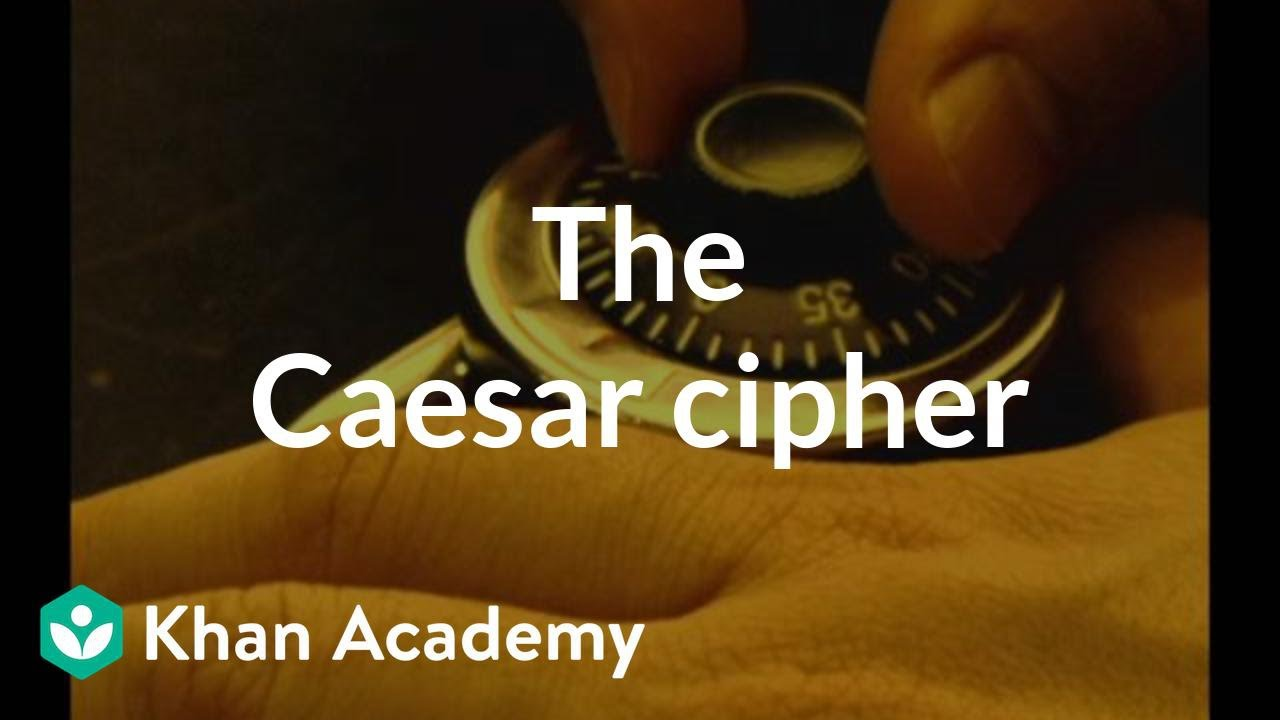The Caesar cipher (video) | Khan Academy