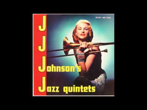 JJ Johnson  - Jazz Quintets ( Full Album )
