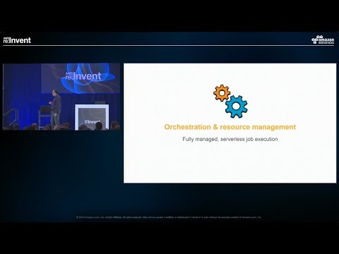 AWS Re:Invent 2016: Orchestration and Resource Management in AWS Glue