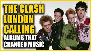 Albums that Changed Music: The Clash - London Calling