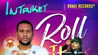 Intriket - Roll It - April 2019
