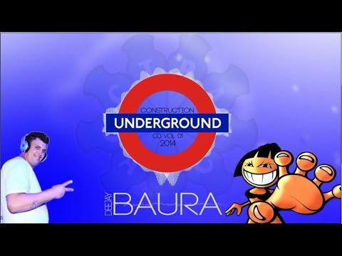 UNDERGROUND CONSTRUCTION   CD VOL 01 (DJ BAURA-PREVIA VIDEO)