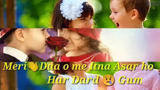 Meri duaon mein itna Asar Ho Whatsaap status song 🤗🤗