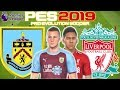 Burnley vs Liverpool Prediction | English Premier League 5th Dec | PES 2019 Gameplay