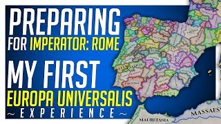 Preparing For Imperator: Rome - My First Europa Universalis Experience