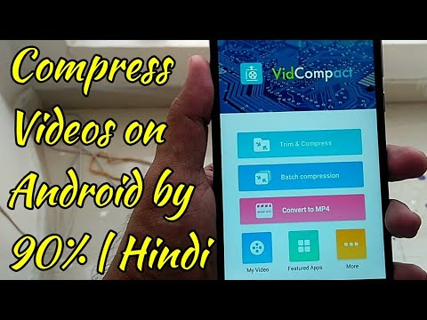 Compress Any Video On Android By 90% | Hindi - हिंदी