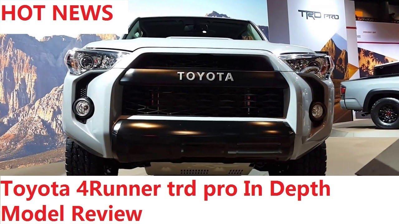 Hot News 2018 Toyota 4runner Trd Pro In Depth Model Review