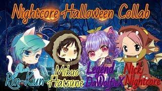 Nightcore Halloween Collab (Mikuo Hatsune LegendDaWolfieX Rin  Kun Nightcore Nick)
