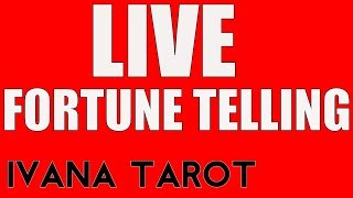 FORTUNE TELLING, LIVE IVANA TAROT 16 of October 2018