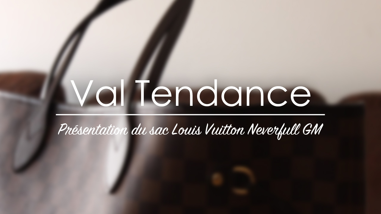 9ecc97db460b Présentation du sac Louis Vuitton Neverfull GM