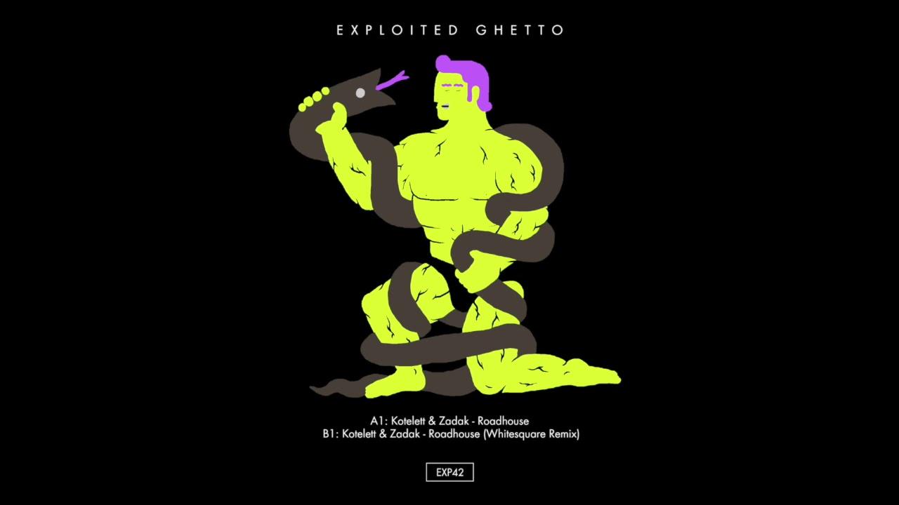 Kotelett & Zadak - Roadhouse (Whitesquare Remix) | Exploited Ghetto