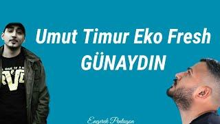 Umut Timur Eko Fresh Günaydın (Lyrics) Resimi