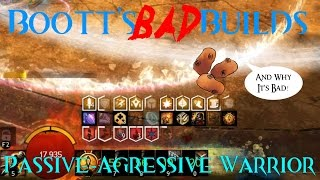 [GW2] Bootts Bad Builds - Passive-Aggressive Warrior