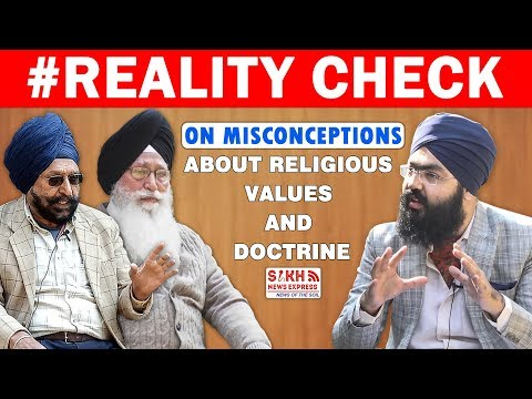 Reality Check on Misconceptions about Religious values & Doctrine with Sikh Intellectuals || SNE