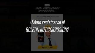 ¿Cómo registrarse al BOLETIN INFOCORROSIÓN?