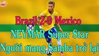 Brazil vs Mexico 2-0 | Neymar superstar | World Cup 2018 | Ẩm thực & Cuộc sống