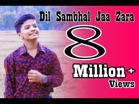 Dil Sambhal Jaa Zara- Cover Song By Satyajeet...