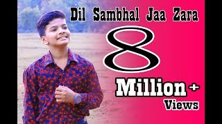 Dil Sambhal Jaa Zara Cover Song By Satyajeet.mp3