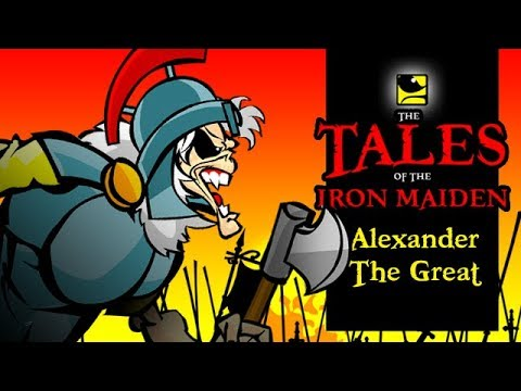 The Tales Of The Iron Maiden - ALEXANDER THE GREAT
