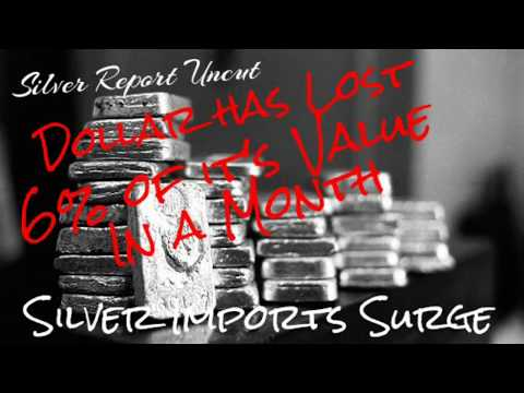 Silver Highest Imports since 2010 Silver Price Rises as Dollar Loses 6% of it's Value