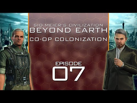 Beyond Earth - Co-Op Colonization - Episode 7 ...Frontier Outpost...