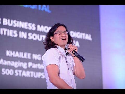 Billion Dollar Business Models & Digital Opportunities in Southeast Asia – 500 Startups, Khailee Ng