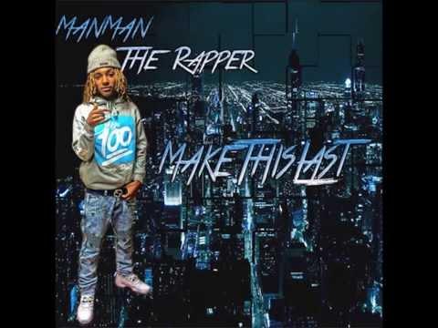 ManMan TheRapper - Make This Last