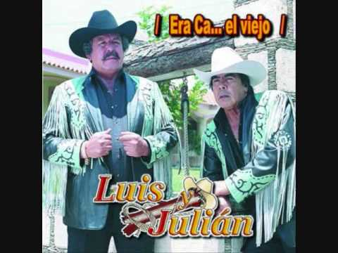 LUIS Y JULIAN  Era Cabron El Viejo.wmv