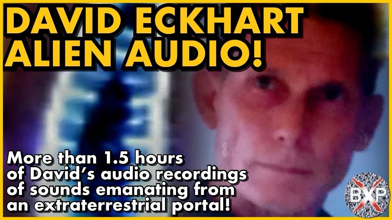 David Eckhart's Encounter Alien Portal Sound Recording; Alarming, strange and frightening! | BXP