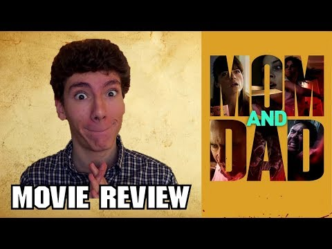 Mom and Dad (2018) [Dark Comedy Movie Review]