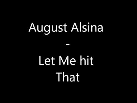 August Alsina - Let Me Hit That (without Curren$y)