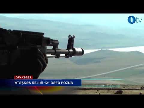 ATƏŞKƏS REJİMİ 121 DƏFƏ POZUB- [www.OTV.az]