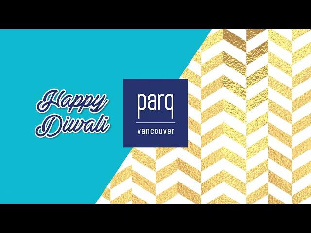 Parq Vancouver - Sponsor Promo Diwali 2018