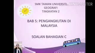 Geografi Tingkatan 2 Bab 5:Pengangkutan Di Malaysia, soalan bahagian C