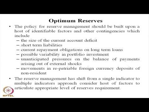 Mod-01 Lec-29 India\'s Forex Reserves Composition and Determinants of Optimum Reserves