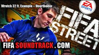 Wretch 32 ft Example - Unorthodox - FIFA Street 2012 Soundtrack