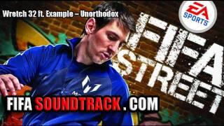 Wretch 32 ft Example - Unorthodox - FIFA Street 2012 Soundtrack