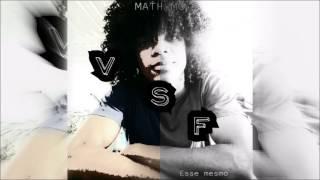 VSF (Vai Ser Feliz) - Ma7h MC