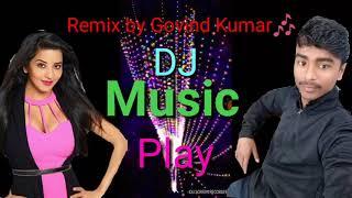 DJ Remix by Govind Kumar Play Music🎥🎥🎥🎥🎶🎶🎶🎶🎶🎶🎶🎶🎶🎶