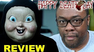 HAPPY DEATH DAY - Movie Review