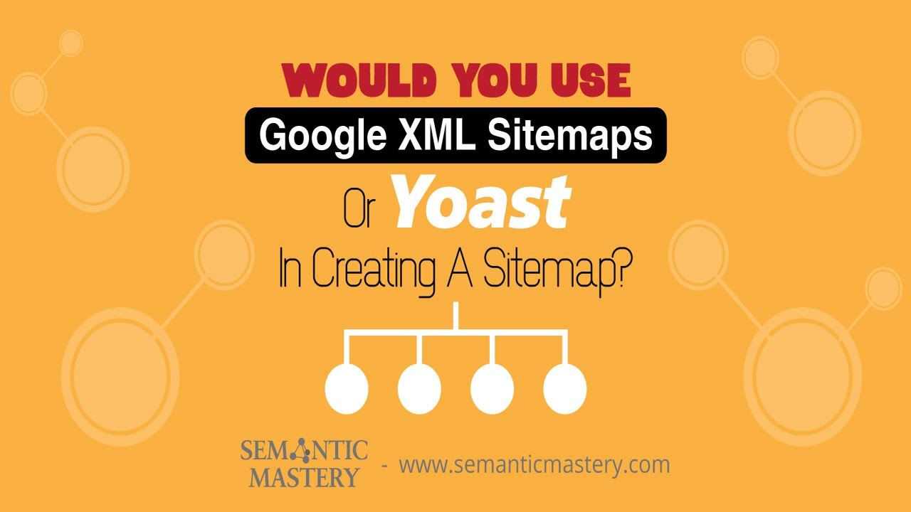 would you use google xml sitemaps or yoast in creating a sitemap