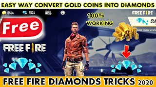 **NEW** EASY WAY CONVERT GOLD COINS INTO DIAMONDS IN FREE FIRE | FREE FIRE DIAMONDS TRICKS 2020