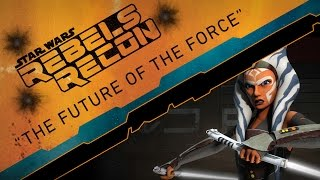 "Rebels Recon #2.09: Inside ""The Future of the Force"" 