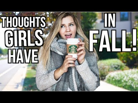 Thoughts BASIC Girls Have In Fall!